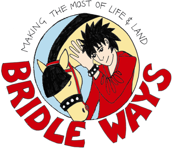 Bridle Ways - Making the most of life & land.